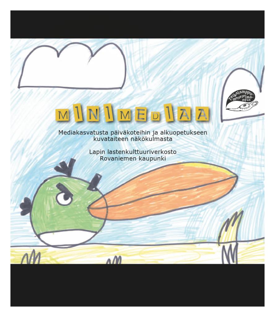Minimediaa – Mediakasvatusta päiväkoteihin ja alkuopetukseen kuvataiteen näkökulmasta