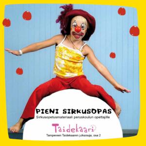 Pieni sirkusopas – Sirkusopetusmateriaali peruskoulun opettajille