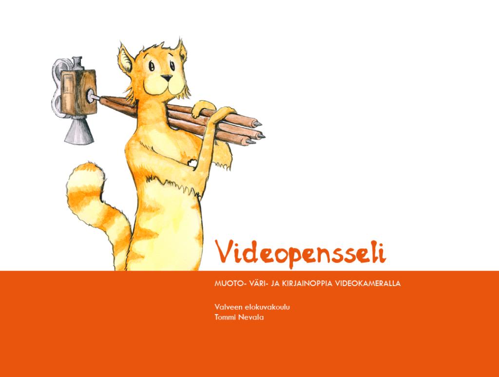Videopensseli – muoto-, väri- ja kirjainoppia videokameralla
