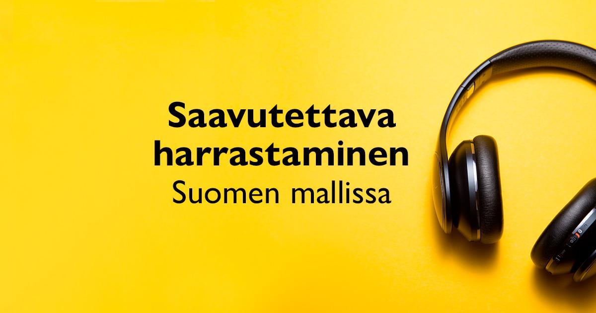 Hraastamisen Suomen malli ja harrastamisen saavutettavuus. Saavutettavuusmerkki j saavutettavuusopas.